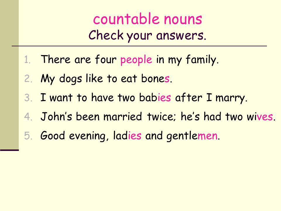 countable nouns Check your answers.