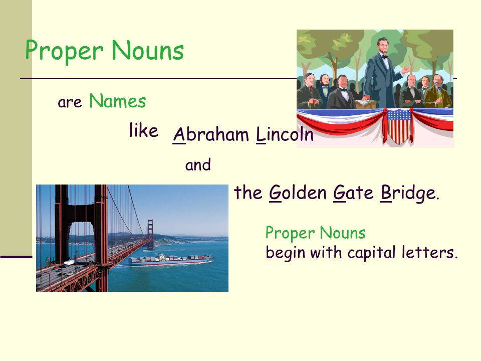 Proper Nouns Abraham Lincoln are Names like