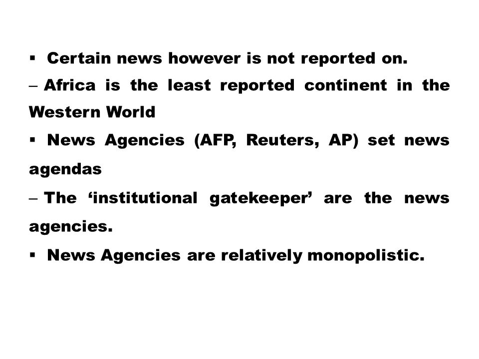 Certain news however is not reported on.