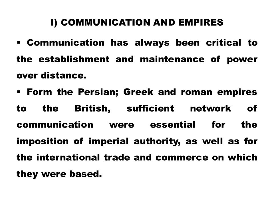 i) Communication and Empires