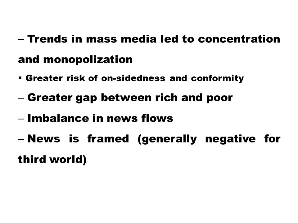 Trends in mass media led to concentration and monopolization