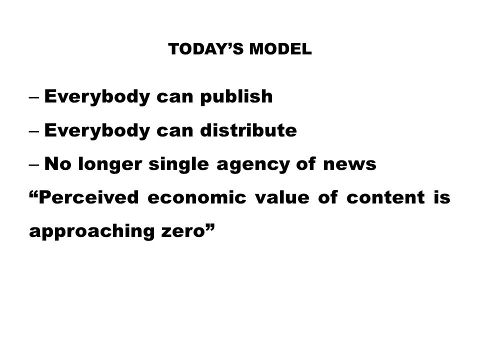 Today's Model Everybody can publish Everybody can distribute