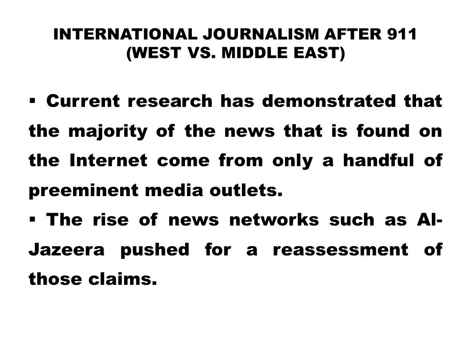 International Journalism after 911 (West vs. Middle East)