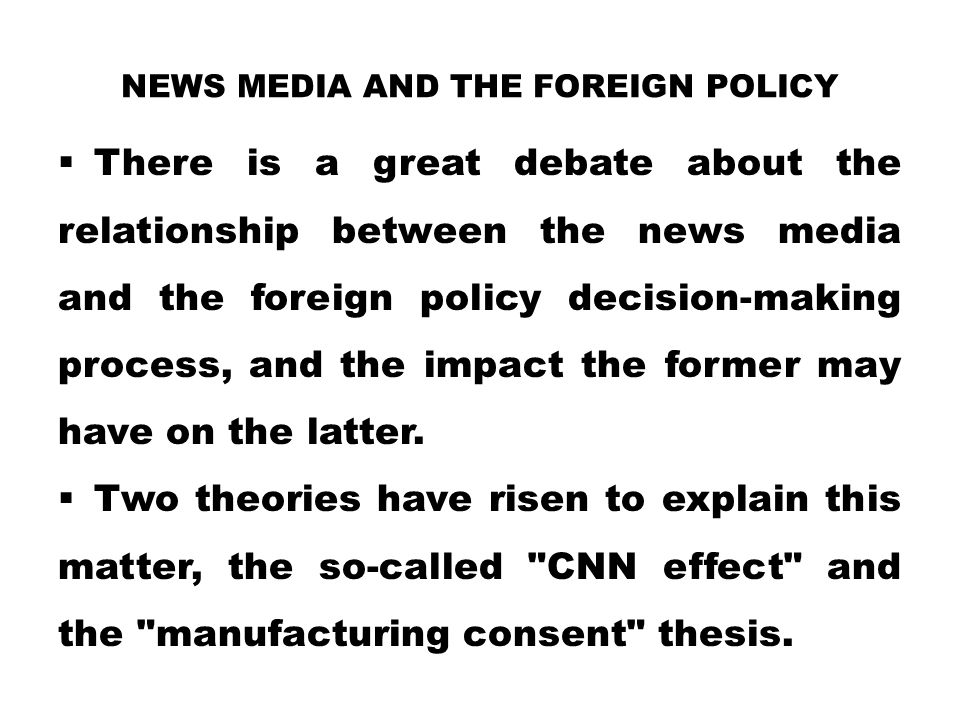 NEWS MEDIA AND THE FOREIGN POLICY