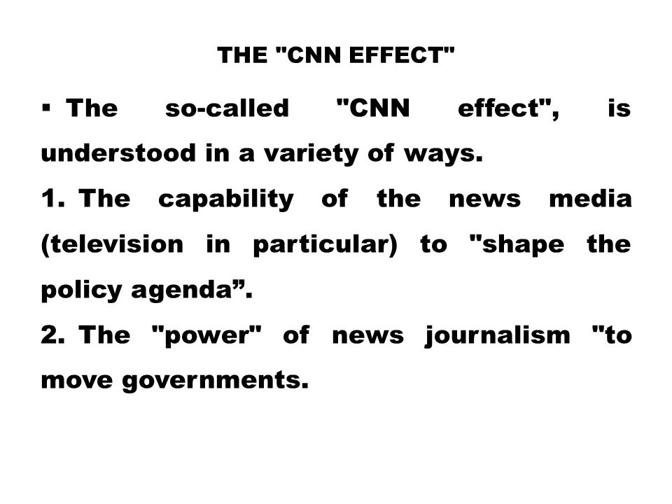 The so-called CNN effect , is understood in a variety of ways.