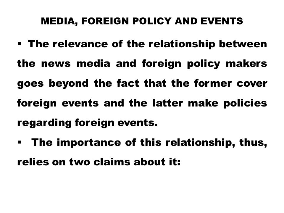 Media, Foreign Policy and Events