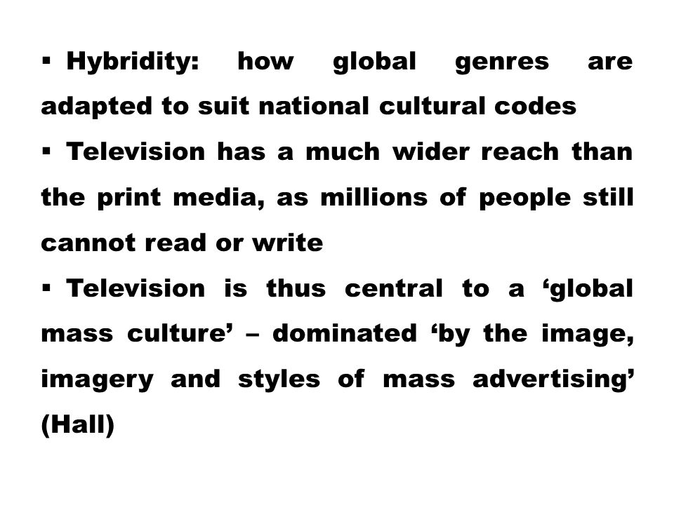 Hybridity: how global genres are adapted to suit national cultural codes