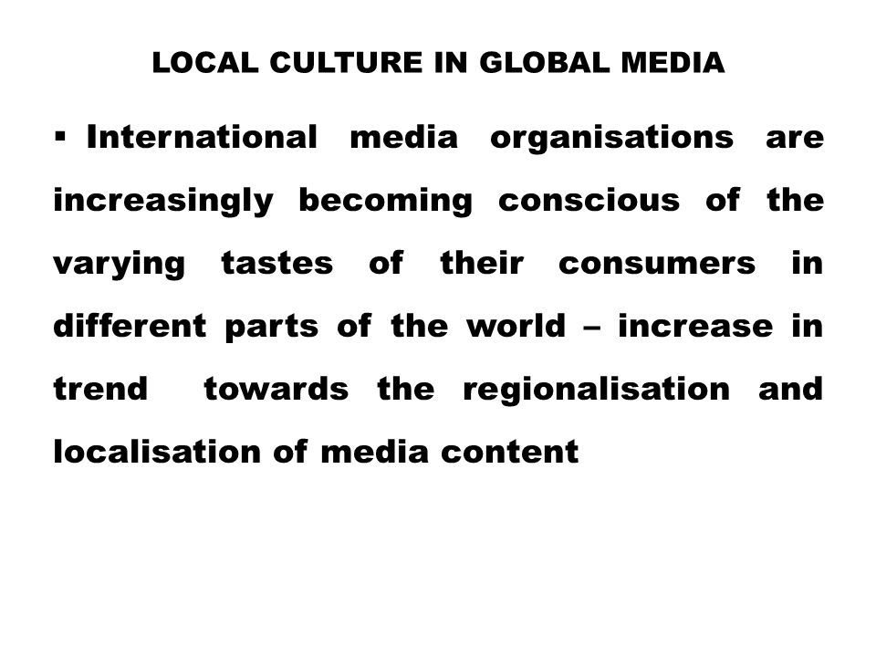 Local Culture in Global Media