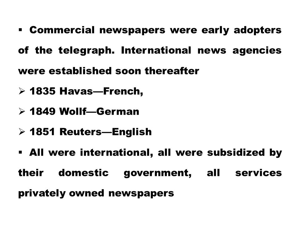 Commercial newspapers were early adopters of the telegraph