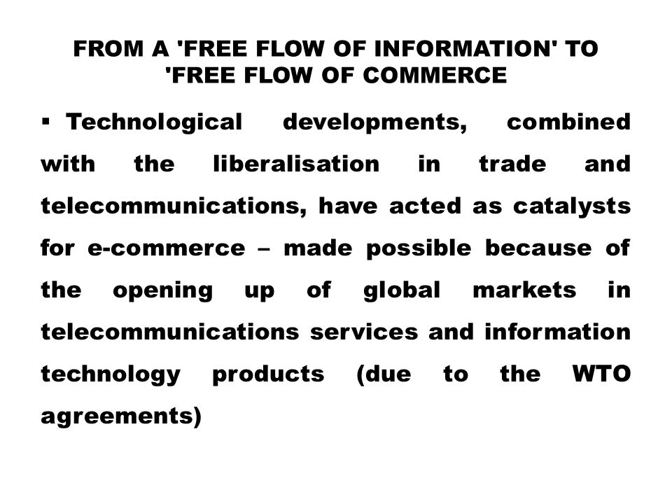 From A Free Flow Of Information To Free Flow Of Commerce