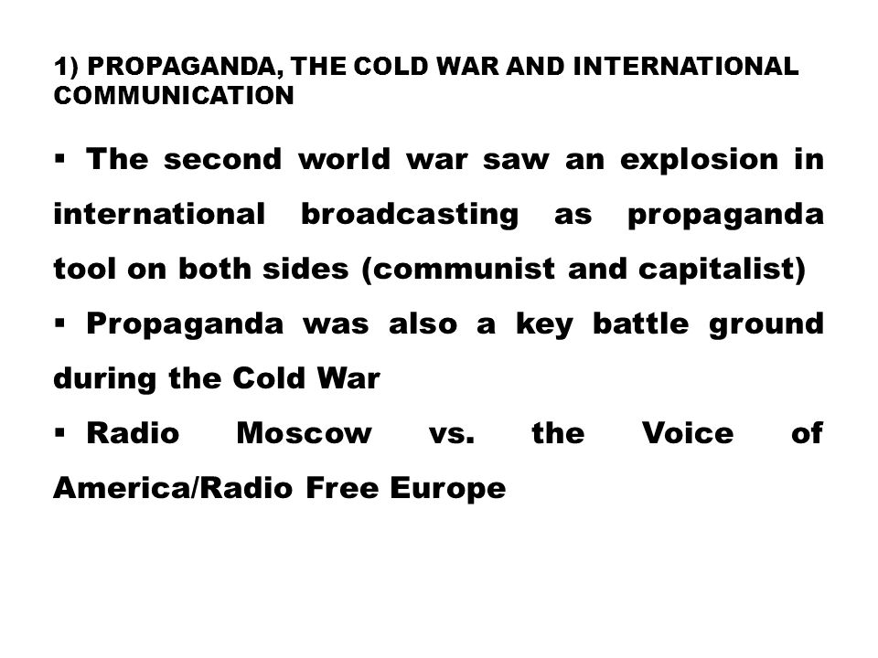 1) Propaganda, the Cold War and International Communication