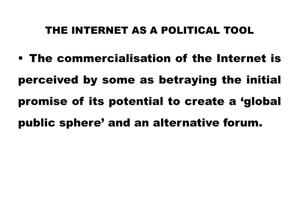 The Internet as a political tool