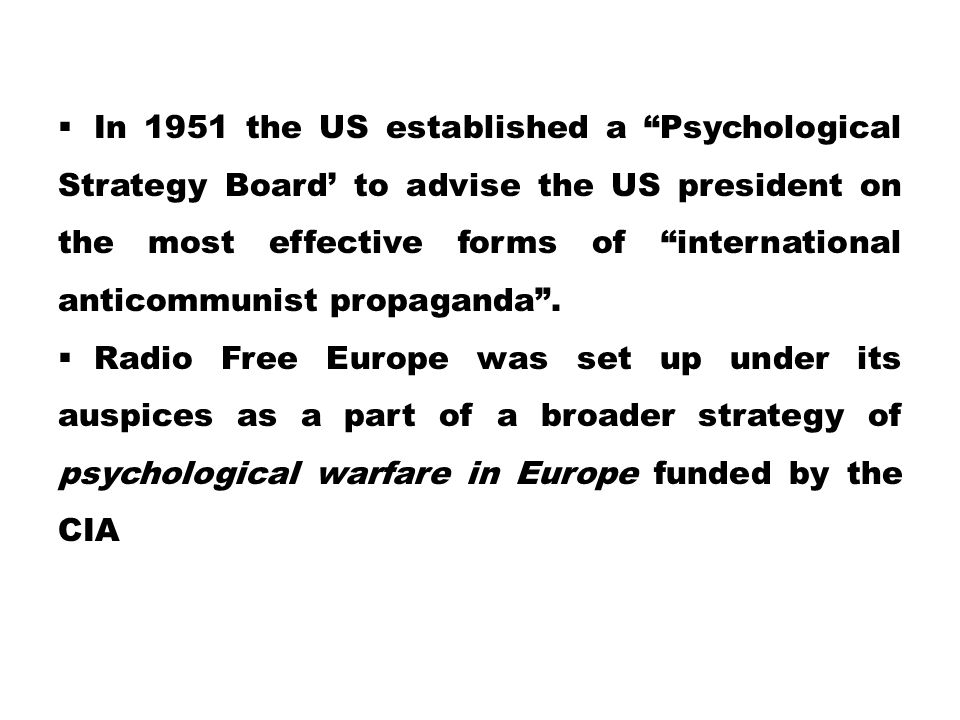 In 1951 the US established a Psychological Strategy Board' to advise the US president on the most effective forms of international anticommunist propaganda .