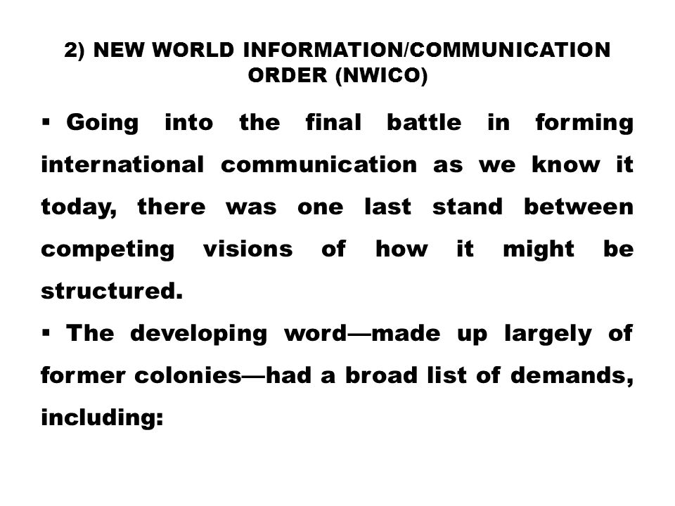 2) New World Information/Communication Order (NWICO)