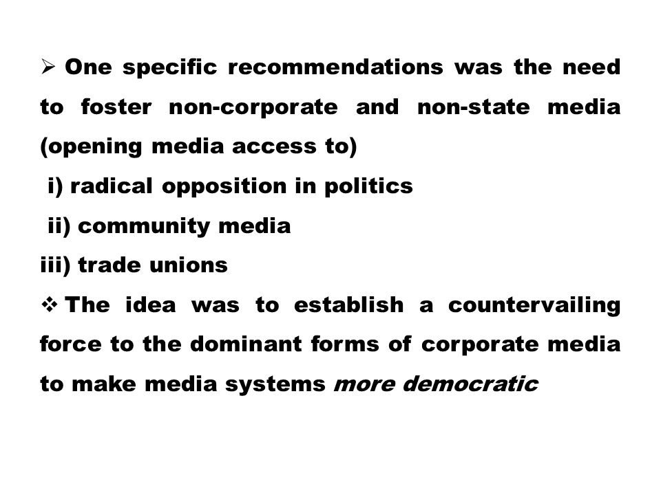 One specific recommendations was the need to foster non-corporate and non-state media (opening media access to)