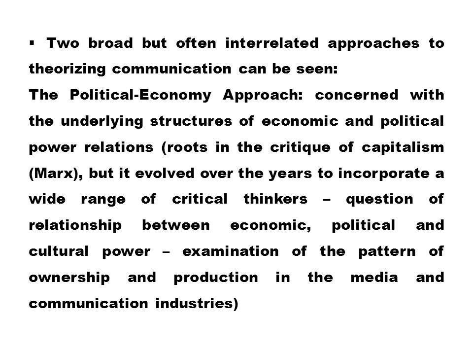 Two broad but often interrelated approaches to theorizing communication can be seen: