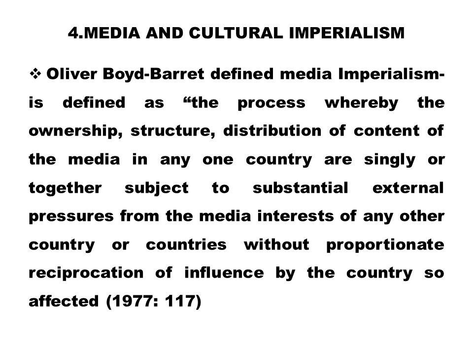 4.Media and Cultural imperialism