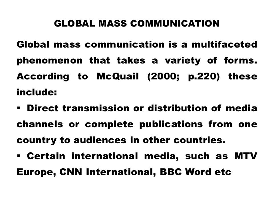 Global mass communication