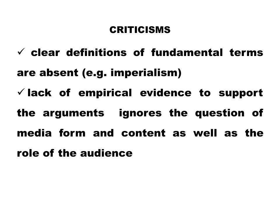 Criticisms clear definitions of fundamental terms are absent (e.g. imperialism)