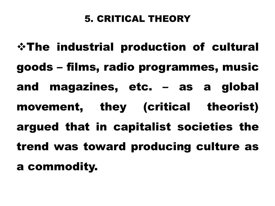 5. Critical theory