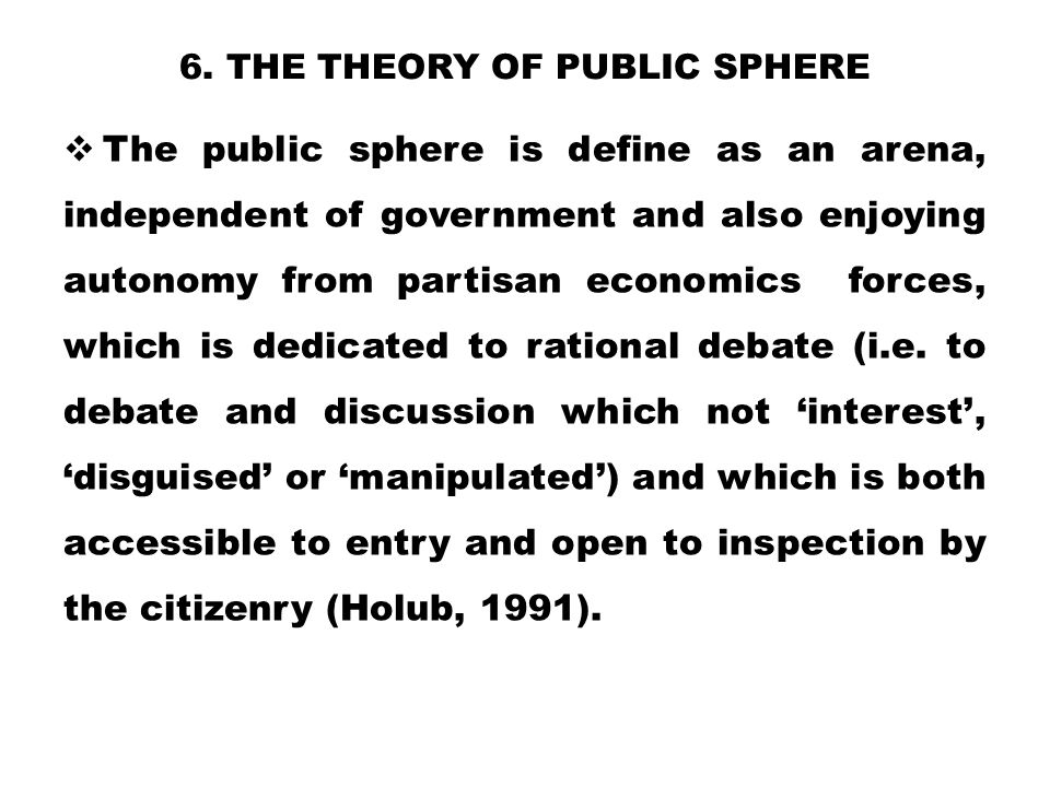 6. The theory of public sphere