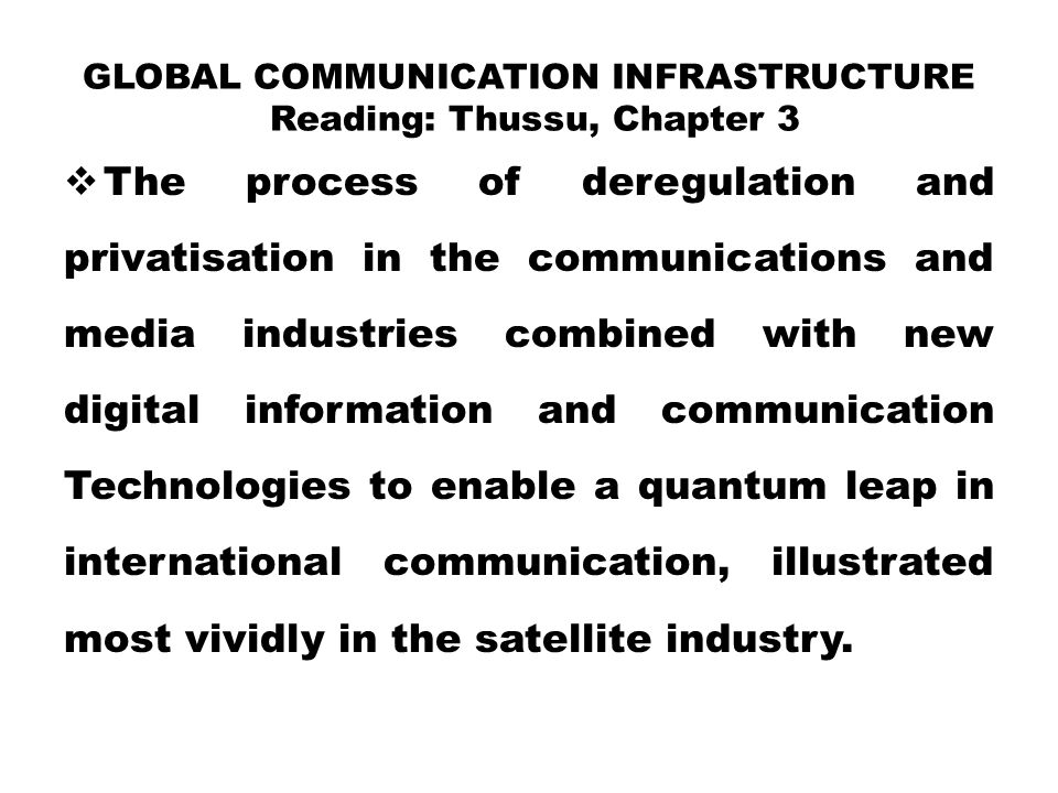 Global Communication Infrastructure Reading: Thussu, Chapter 3