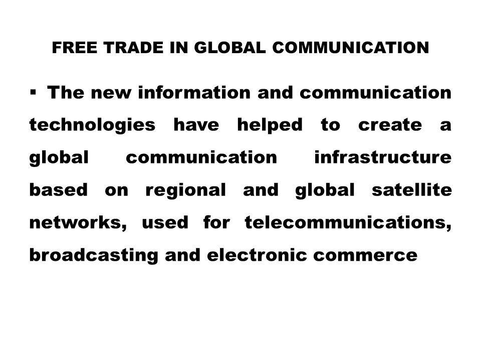 Free Trade in Global communication