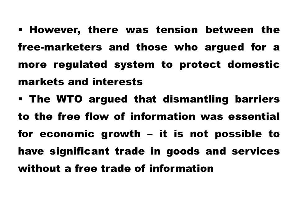 However, there was tension between the free-marketers and those who argued for a more regulated system to protect domestic markets and interests