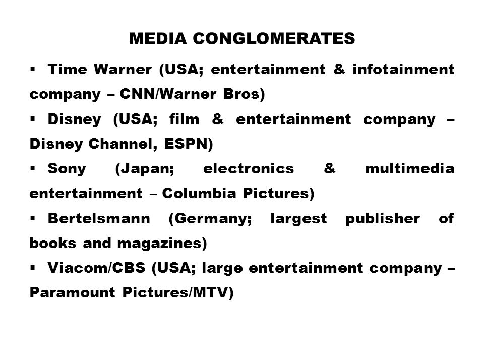 Media conglomerates Time Warner (USA; entertainment & infotainment company – CNN/Warner Bros)