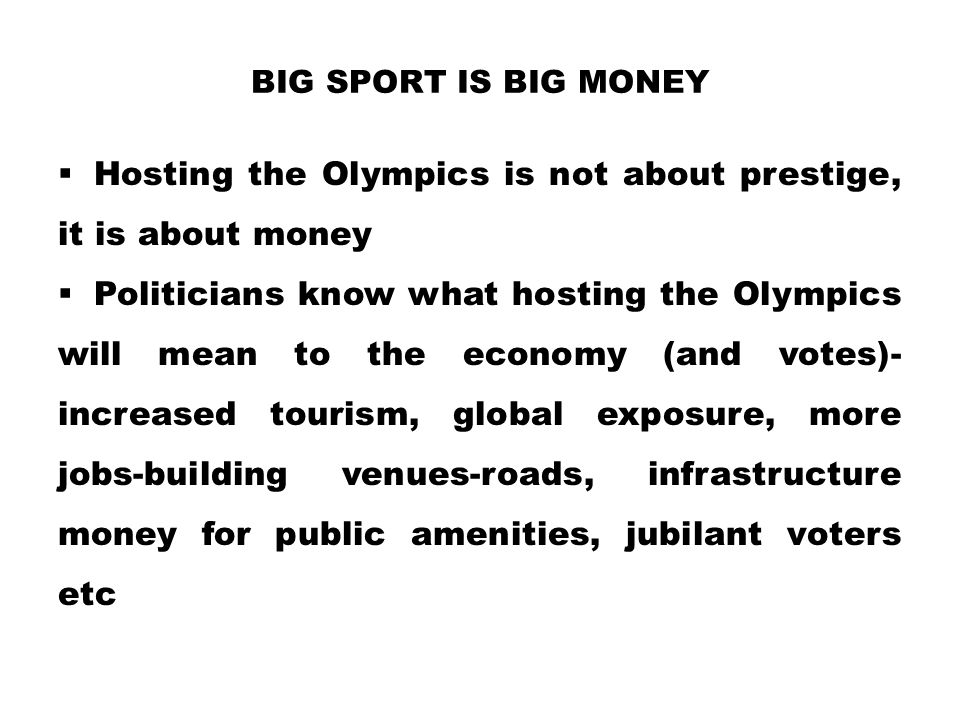 Hosting the Olympics is not about prestige, it is about money