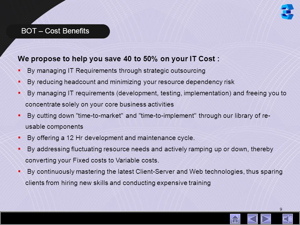 We propose to help you save 40 to 50% on your IT Cost :