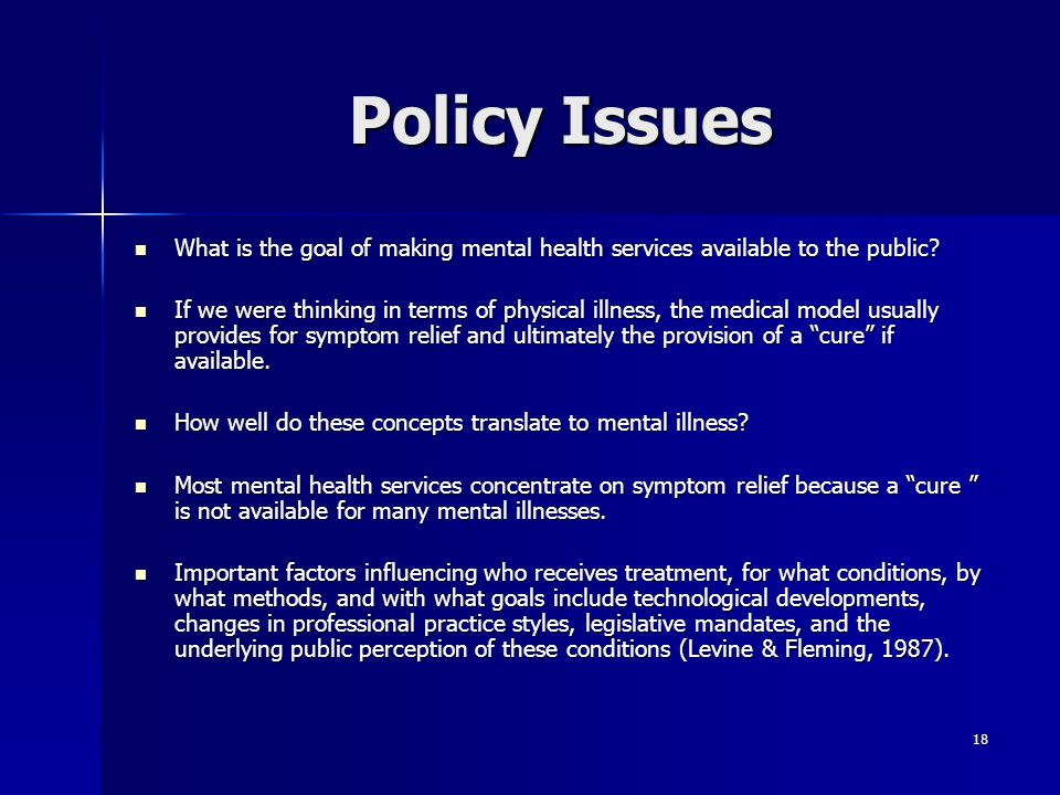Policy Issues What is the goal of making mental health services available to the public