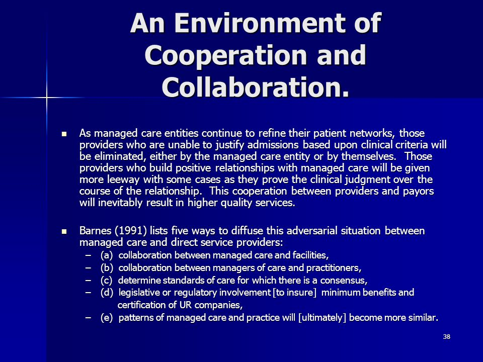 An Environment of Cooperation and Collaboration.