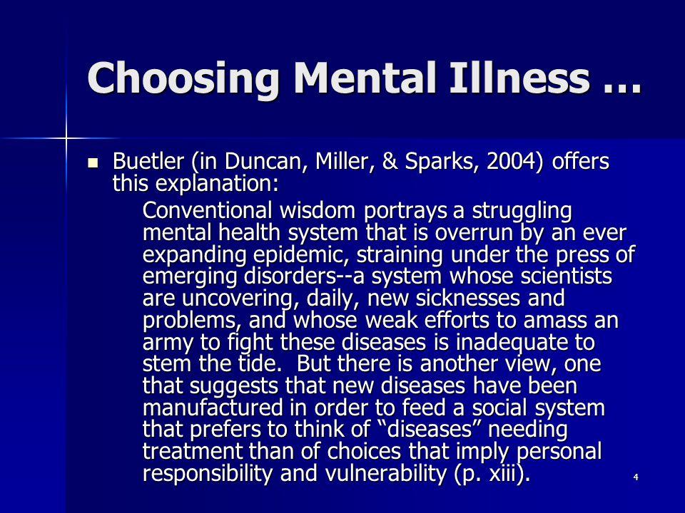 Choosing Mental Illness …