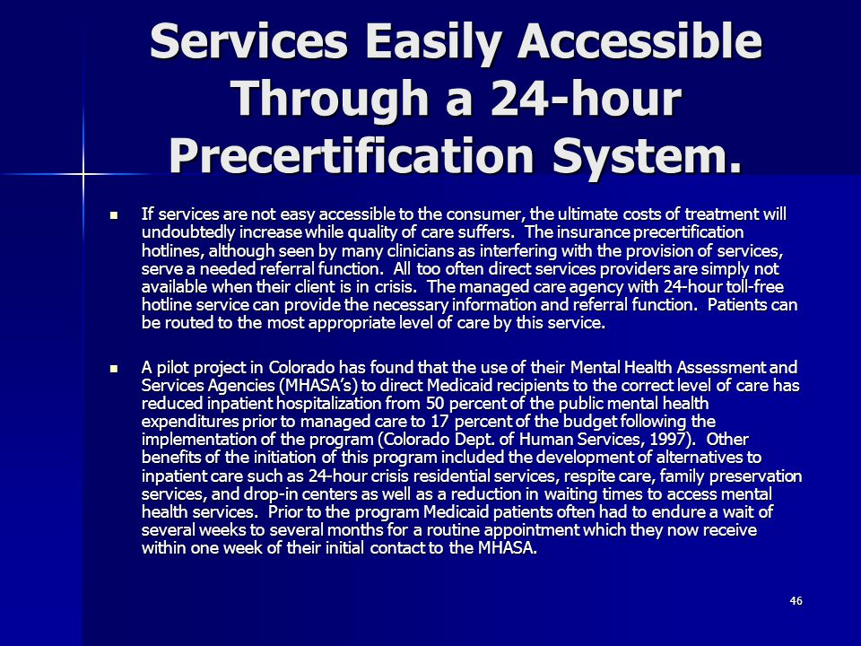 Services Easily Accessible Through a 24-hour Precertification System.