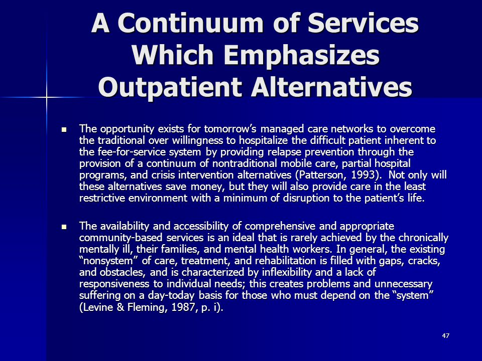 A Continuum of Services Which Emphasizes Outpatient Alternatives
