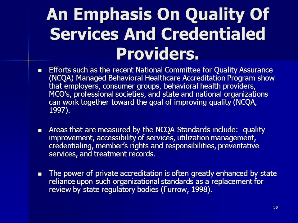 An Emphasis On Quality Of Services And Credentialed Providers.