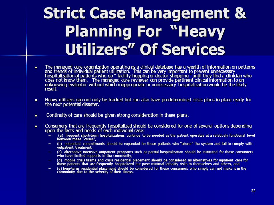 Strict Case Management & Planning For Heavy Utilizers Of Services