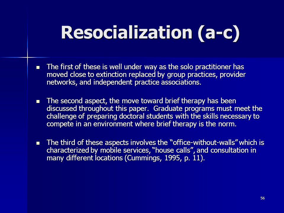 Resocialization (a-c)