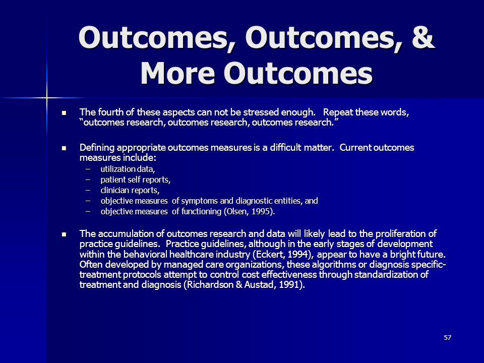 Outcomes, Outcomes, & More Outcomes