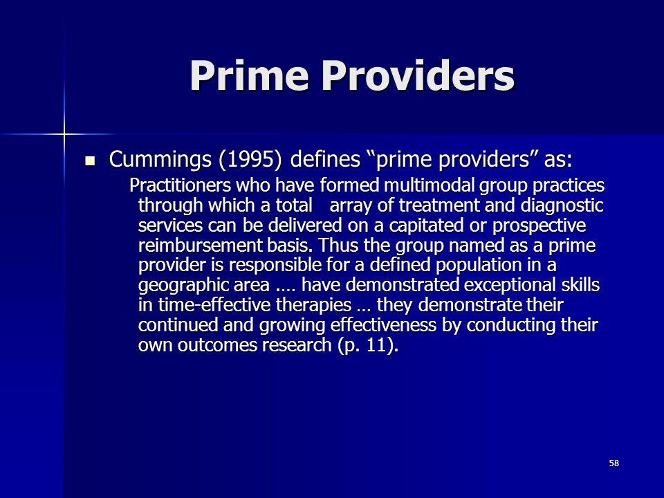 Prime Providers Cummings (1995) defines prime providers as:
