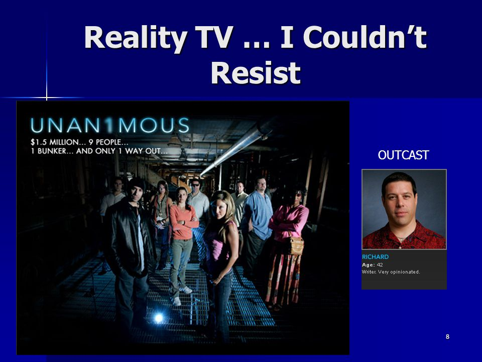 Reality TV … I Couldn't Resist