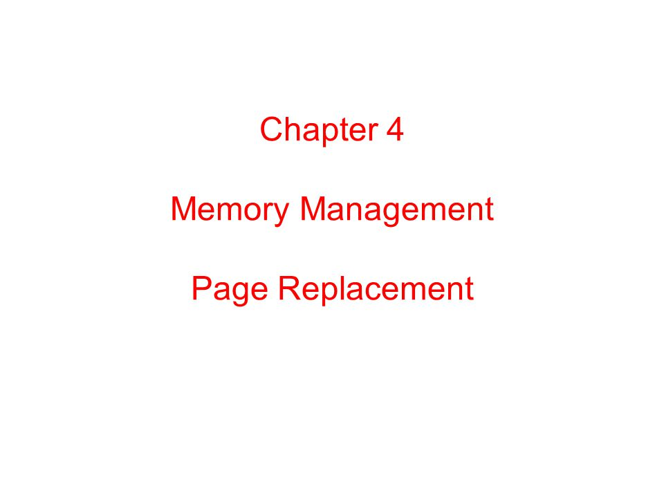 Chapter 4 Memory Management Page Replacement 补充:什么叫页面抖动?