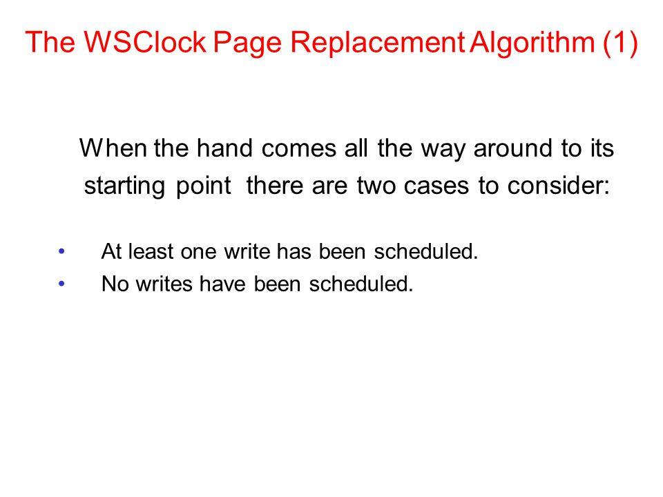 The WSClock Page Replacement Algorithm (1)