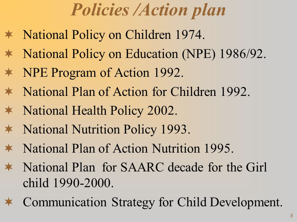 Policies /Action plan National Policy on Children 1974.