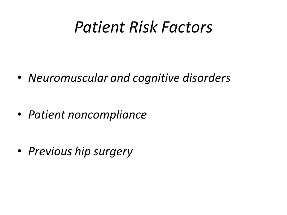Patient Risk Factors Neuromuscular and cognitive disorders