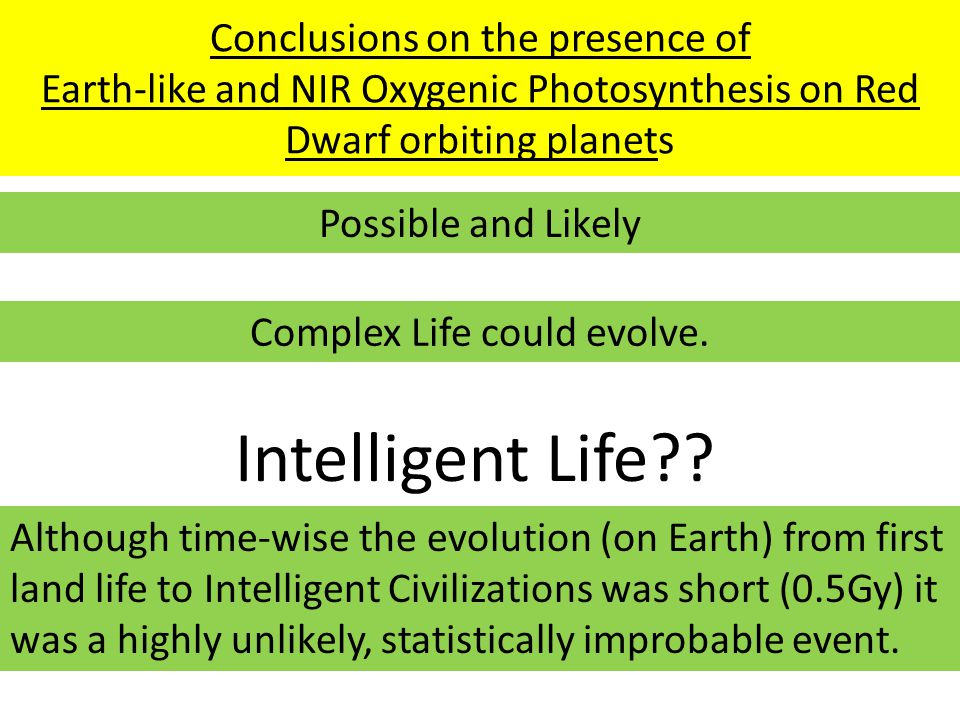 Complex Life could evolve.