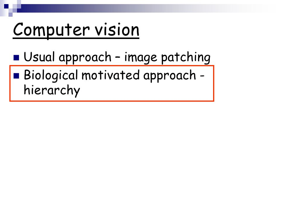 Computer vision Usual approach – image patching