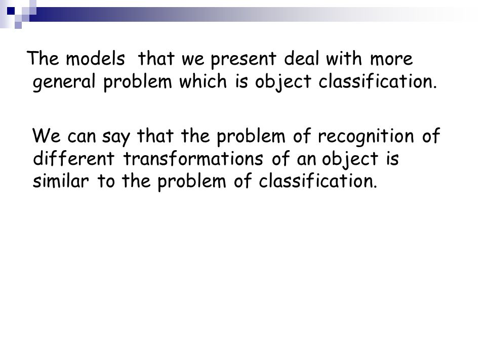 The models that we present deal with more general problem which is object classification.