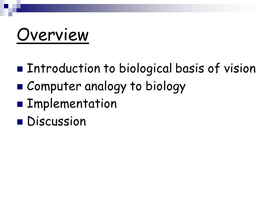 Overview Introduction to biological basis of vision